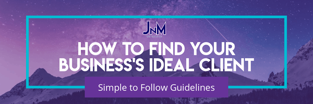 How to Find Your Business's Ideal Client