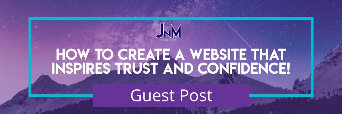 How To Create A Website That Inspires Trust & Confidence